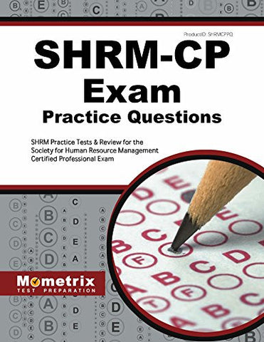SHRM-CP Exam Practice Questions: SHRM Practice Tests & Review for the Society for Human Resource Management Certified Professional Exam