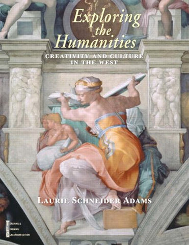 Exploring the Humanities: Creativity and Culture in the West (Combined Edition)