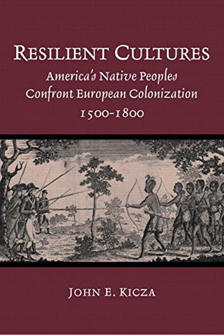 Resilient Cultures: America's Native Peoples Confront European Colonization, 1500-1800