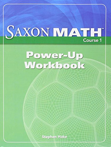 Saxon Math Course 1 Power-Up: Workbook (Course 1 2 3)
