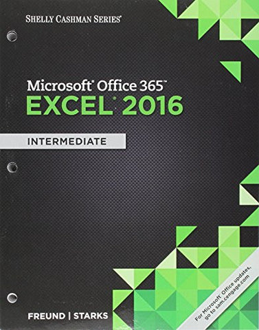 Shelly Cashman Series Microsoft Office 365 & Excel 2016: Intermediate, Loose-leaf Version
