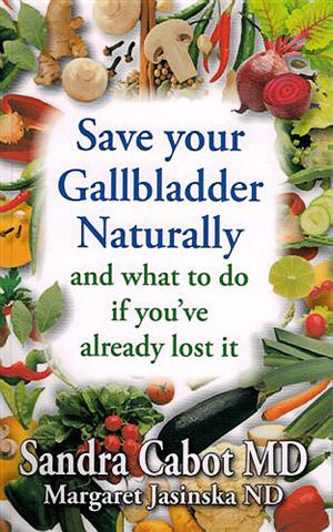 Save Your Gallbladder Naturally and What to Do If You've Already Lost It
