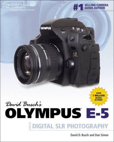 David Busch's Olympus E-5 Guide to Digital SLR Photography (David Busch's Digital Photography Guides)