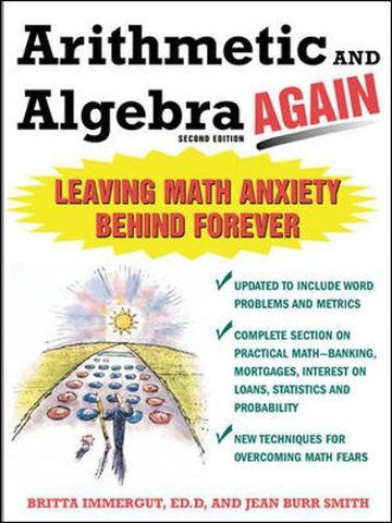 Arithmetic and Algebra Again: Leaving Math Anxiety Behind Forever