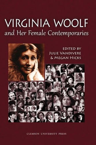 Virginia Woolf and Her Female Contemporaries (Woolf Selected Papers LUP)