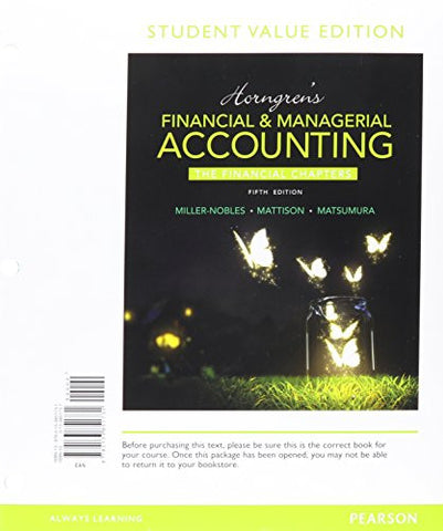 Horngren's Financial & Managerial Accounting, The Financial Chapters (Book & Access Card)
