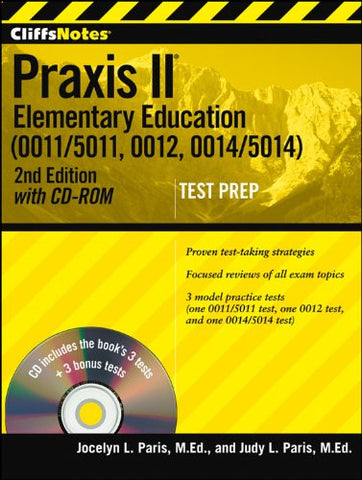 CliffsNotes Praxis II Elementary Education (0011/5011, 0012, 0014/5014) with CD-ROM, Second Edition (CliffsNotes (Paperback))