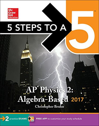 5 Steps to a 5: AP Physics 2: Algebra-Based 2017