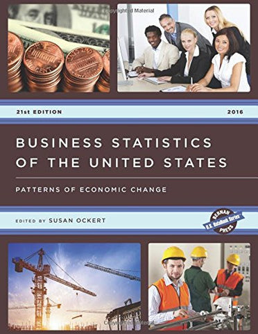 Business Statistics of the United States 2016: Patterns of Economic Change (U.S. DataBook Series)