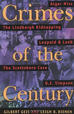 Crimes Of The Century: From Leopold and Loeb to O.J. Simpson