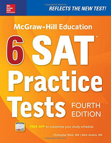 McGraw-Hill Education 6 SAT Practice Tests, Fourth Edition (Test Prep)
