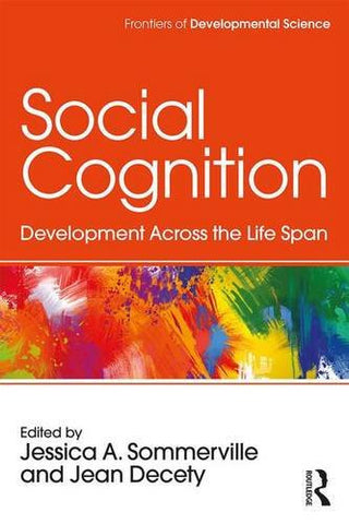 Social Cognition: Development Across the Life Span (Frontiers of Developmental Science)