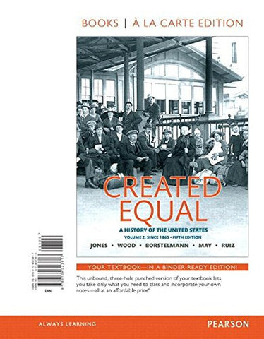Created Equal, Volume 2, Books a la Carte Edition Plus NEW MyHistoryLab for U.S. History (5th Edition)