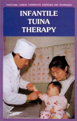 Infantile Tuina Therapy: Traditional Chinese Therapeutic Exercises and Techniques
