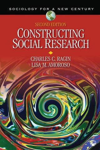 Constructing Social Research: The Unity and Diversity of Method (Sociology for a New Century Series)
