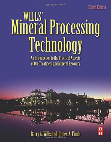 Wills' Mineral Processing Technology, Eighth Edition: An Introduction to the Practical Aspects of Ore Treatment and Mineral Recovery