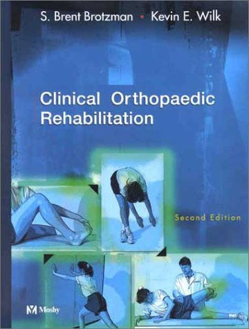 Clinical Orthopaedic Rehabilitation, 2nd Edition