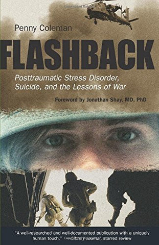 Flashback: Posttraumatic Stress Disorder, Suicide, and the Lessons of War