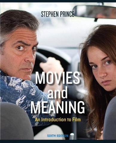Movies and Meaning: An Introduction to Film, 6th Edition