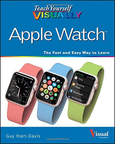 Teach Yourself VISUALLY Apple Watch (Teach Yourself VISUALLY (Tech))