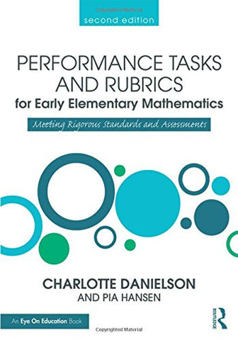 Performance Tasks and Rubrics for Early Elementary Mathematics: Meeting Rigorous Standards and Assessments (Math Performance Tasks)