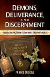 Demons, Deliverance, Discernment : Separating Fact from Fiction about the Spirit World