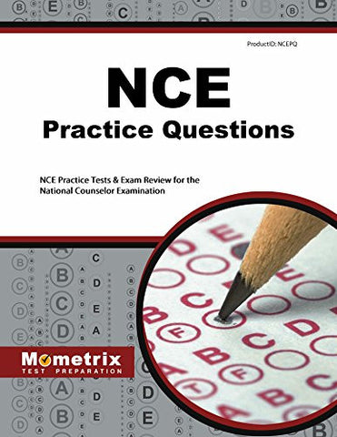 NCE Practice Questions: NCE Practice Tests & Exam Review for the National Counselor Examination