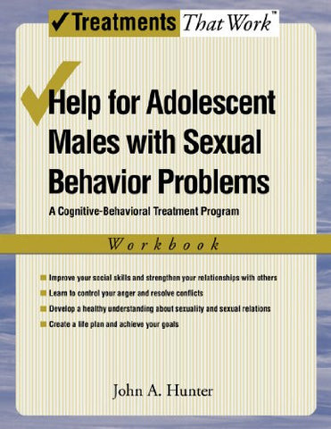 Help for Adolescent Males with Sexual Behavior Problems: A Cognitive-Behavioral Treatment Program, Workbook (Treatments That Work)
