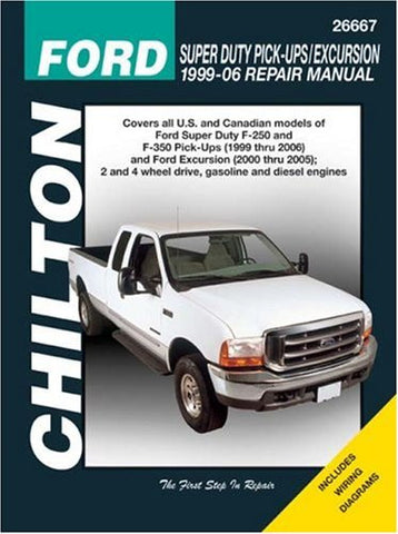 Ford Super Duty Pick-ups/Excursion: 1999 through 2006 (Chilton's Total Car Care Repair Manuals)