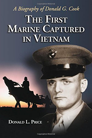 First Marine Capture in Vietnam: A Biography of Donald G. Cook