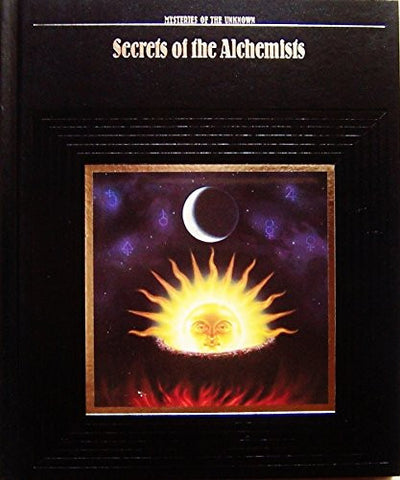Secrets of the Alchemists (Mysteries of the Unknown)