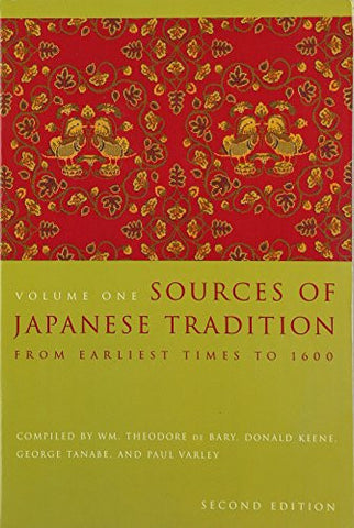 Sources of Japanese Tradition, Volume One: From Earliest Times to 1600