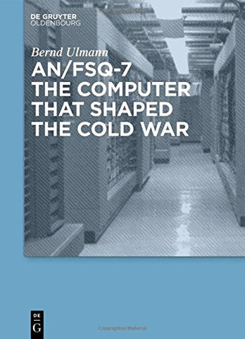 AN/FSQ-7 - the computer that shaped the Cold War