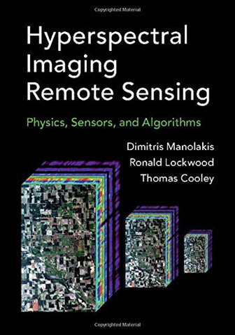 Hyperspectral Imaging Remote Sensing: Physics, Sensors, and Algorithms