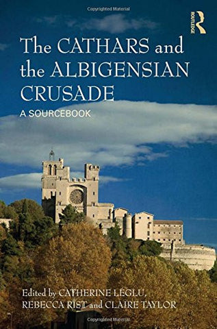 The Cathars and the Albigensian Crusade: A Sourcebook
