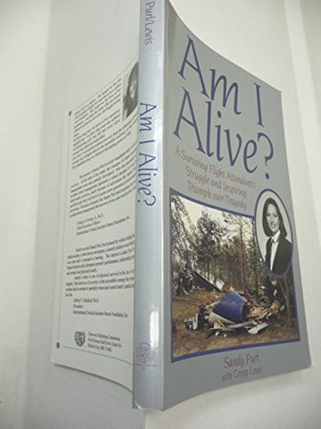 Am I Alive?: A Surviving Flight Attendant's Struggle and Inspiring Triumph over Tragedy
