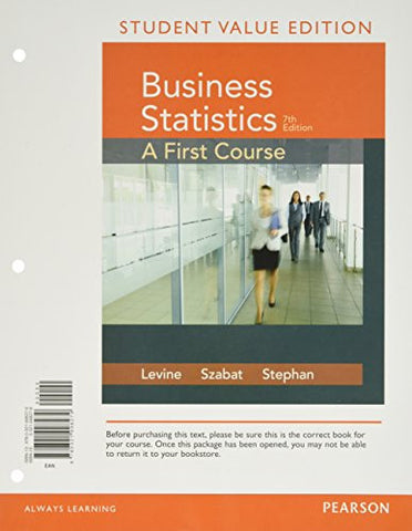 Business Statistics: A First Course Student Value Edition with PHStat (7th Edition)