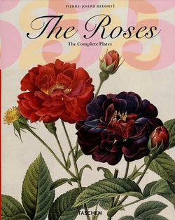 The Roses: The Complete Plates (Taschen 25th Anniversary)