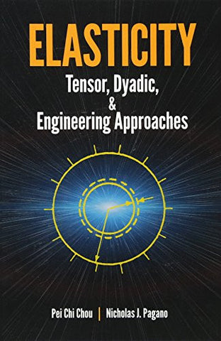 Elasticity: Tensor, Dyadic, and Engineering Approaches (Dover Civil and Mechanical Engineering)