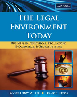 The Legal Environment Today: Business In Its Ethical, Regulatory, E-Commerce, and Global Setting (Available Titles CengageNOW)