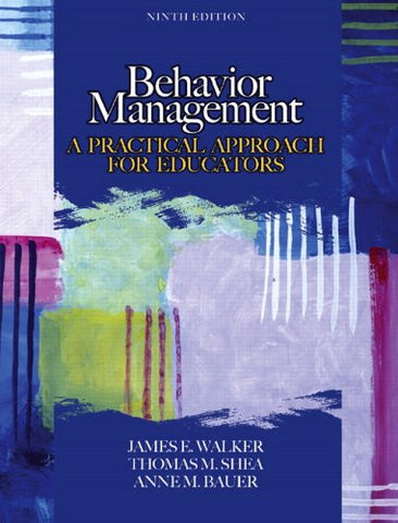 Behavior Management: A Practical Approach for Educators (9th Edition)