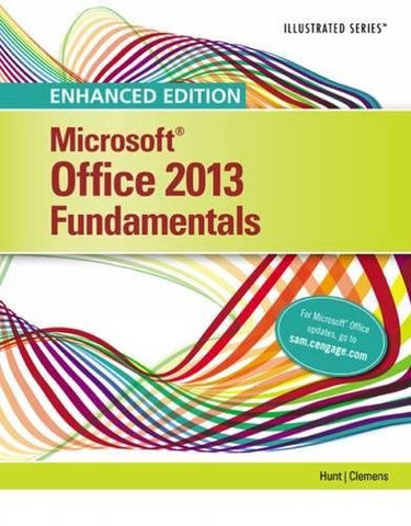 Enhanced Microsoft Office 2013: Illustrated Fundamentals, Spiral bound Version (Microsoft Office 2013 Enhanced Editions)