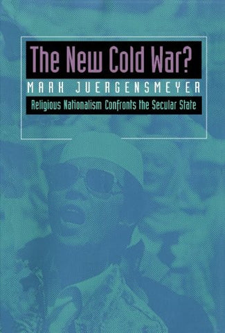 The New Cold War?  Religious Nationalism Confronts the Secular State (Comparative Studies in Religion and Society)