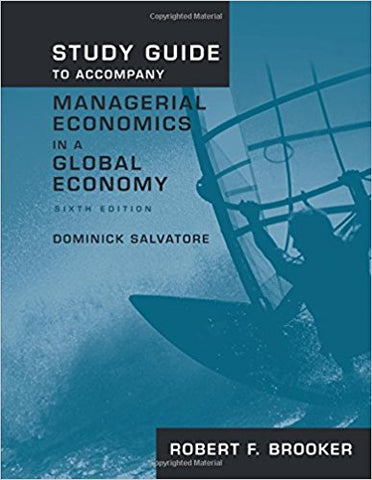 Study Guide to Accompany Managerial Economics in a Global Economy, Sixth Edition (Paperback)