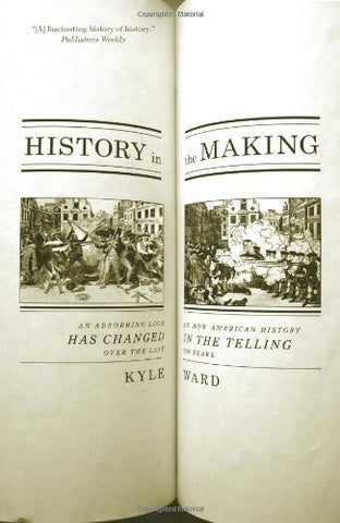History in the Making: An Absorbing Look at How American History Has Changed in the Telling over the Last 200 Years