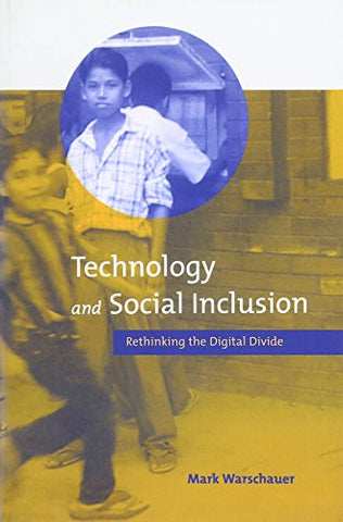 Technology and Social Inclusion: Rethinking the Digital Divide (MIT Press)
