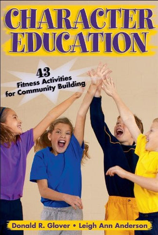 Character Education:43 Fitness Activities for Community Building