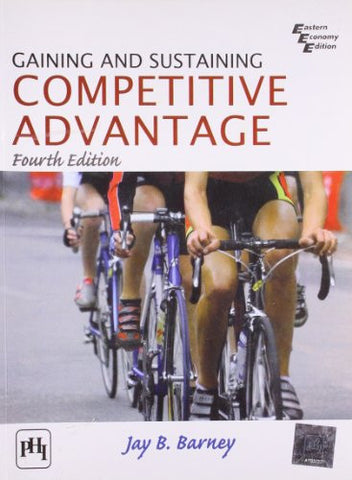 Gaining & Sustaining Competitive Advantage, 4/e