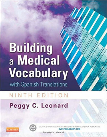 Building a Medical Vocabulary: with Spanish Translations, 9e (Leonard, Building a Medical Vocabulary)