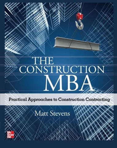 The Construction MBA: Practical Approaches to Construction Contracting (P/L Custom Scoring Survey)